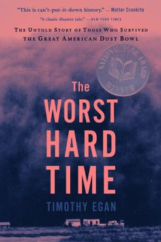 The Worst Hard Time: The Untold Story of Those Who Survived the Great American Dust Bowl  by Timothy Egan ($7.47)