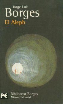 Jorge Luis Borges, El Aleph.