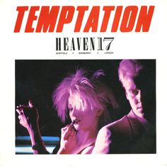 "Temptation Heaven 17 - got this on 12"" vinyl - am I old!"
