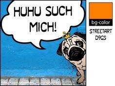 Kunstverstecke Mops No.6 – Illustration Streetart von bg-color auf DaWanda.com - ab 9,80 € mit Deinem persönlichen Wunschtext