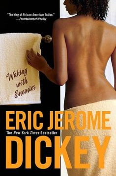 Waking with Enemies ~ Reading Eric Jerome Dickey's books = 'guilty pleasures'. :o)