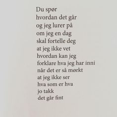 "@renpoesi on Instagram: ""Av Trygve Skaug fra Den siste @trygveskaug #trygveskaug #renpoesi #dikt #lyrikk #poesi"" Me Quotes, Qoutes, Funny Quotes, Power Of Positivity, Quotes For Students, Wise Words, Keep Looking Up, Inspirational Quotes, Humor"