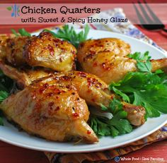 Chicken Quarters with a Sweet Spicy Honey Glaze. A clean eating, whole food recipe. No processed ingredients. Spicy Honey, Sweet And Spicy, Clean Eating Recipes, Healthy Eating, Cooking Recipes, Chicken Quarters, Leg Quarters, Honey Glazed Chicken, Oven Chicken