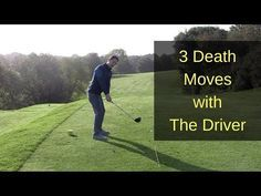 3 GOLF SWING DEATH MOVES WITH THE DRIVER - YouTube