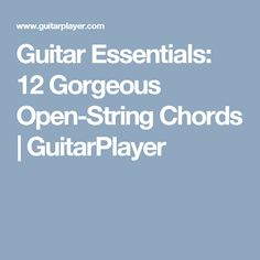 Including open strings in the chords you play is a quick way to expand your sound and stretch out over a wide sonic space. Ringing open strings against Guitar Chord Progressions, Guitar Chords, Essentials, Study, Studio, Guitar Chord, Studying, Research