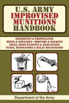 Do you search for US Army Improvised Munitions Handbook US Army Survival,US Army Improvised Munitions Handbook US Army Survival is one of best Books for now,Get This Book now.Just Click it ! Survival Books, Survival Weapons, Survival Prepping, Survival Gear, Survival Skills, Apocalypse Survival, Emergency Planning, Zombie Weapons, Survival Items
