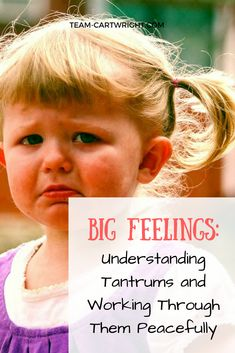 Looking for a way to turn tantrums into a learning opportunity? Here is how to handle talk through big feelings and diffuse tantrums peacefully. #tantrums #terribletwos #threenager #toddlertantrums #emotionaldevelopment #wonderweeks #babywise #preschoolers #kidfeelings #discipline #tantrumdiscipline #stoptantrums #positiveparenting Team-Cartwright.com