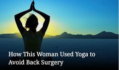 One woman's journey of using yoga to avoid surgery.