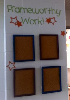 Displaying student work with frames and cork board.
