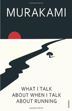 What I Talk About When I Talk About Running by Haruki Murakami  #running #writing #essays #non_fiction