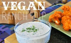 Vegan Ranch Dip - friends, vegan and nonvegan alike, actually say this is the best ranch they have ever had.