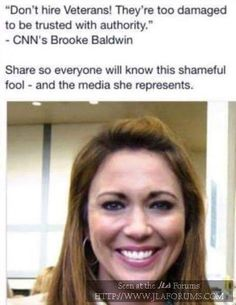 CNN's Brooke Baldwin says don't hire veterans! They're too damaged to be trusted with authority. So very wrong. SHARE THIS . Liberal Hypocrisy, Liberal Logic, Cnn Brooke Baldwin, Media Bias, Conservative Politics, Stupid People, Hate People, It Goes On, News Media