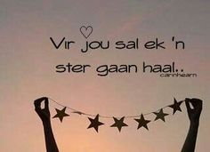 Ster Art Quotes, Love Quotes, Afrikaanse Quotes, Emoticon, Positive Quotes, Favorite Quotes, Marriage, Positivity, Faith