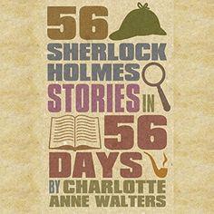 56 Sherlock Holmes Stories in 56 Days