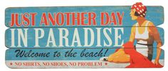 Beach & Coastal :: Beach & Surf Signs :: Just another day in Paradise Beach Wall Art Sign -
