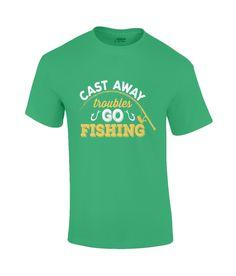 Cast Away Your Troubles Go Fishing T-Shirt - Irish Green / 2X-Large