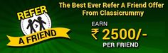 Refer a Friend and Earn upto Rs. 2500/- per friend, know more about the promotion in detail at : https://www.classicrummy.com/play-rummy-online-refer-and-earn