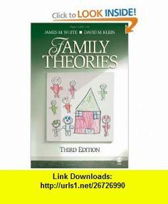 Family Theories (9781412937481) James M. White, David M. Klein , ISBN-10: 1412937485  , ISBN-13: 978-1412937481 ,  , tutorials , pdf , ebook , torrent , downloads , rapidshare , filesonic , hotfile , megaupload , fileserve