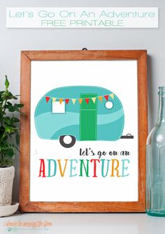 Let's Go On An Adventure Free Printable | 8x10 | Instant Download- this would be a fun way to tell the kids about a surprise vacation!