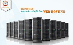 We provide cost effective web hosting on our own server. For more www.ntsinfotechindia.com