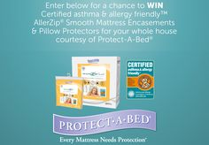 Enter for your chance to win Certified asthma & allergy friendly™ mattress encasements and pillow protectors for your whole house, courtesy of Protect-A-Bed!