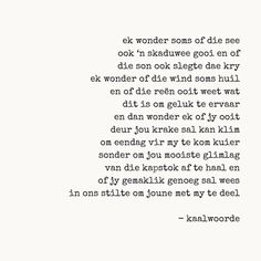 Insanity Quotes, Afrikaans Language, Afrikaanse Quotes, Writing Poetry, Romantic Love Quotes, Wise Words, Qoutes, Poems, How To Get
