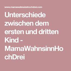 Unterschiede zwischen dem ersten und dritten Kind - MamaWahnsinnHochDrei