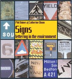 3. Printing  Signs: Lettering in the Environment: Phil Baines, Catherine Dixon