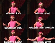 Rule #1: No Boys... Unless they're cute  Rule #2: No Alcohol... Unless there's plenty to go around  Rule #3: No Parties... Unless Umbridge is invited!