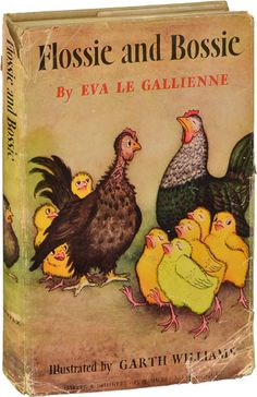 Flossie and Bossie are Bantam hens. Bossie is pretty, popular and bossy. Flossie is scraggly, unpopular, and shy. But circumstances change and they end up the best of friends. The author is the same Eva Le Gallienne who was the Broadway actress and producer.