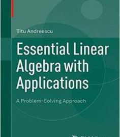 Essential Linear Algebra With Applications: A Problem-Solving Approach PDF
