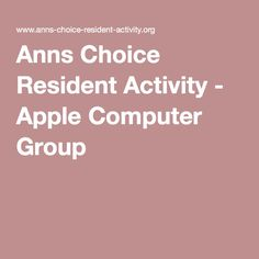 Anns Choice Resident Activity - Apple Computer Group