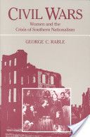 Civil wars : women and the crisis of Southern nationalism / George C. Rable Edición Illini books ed. - Urbana : University of Illinois Press, cop. 1991
