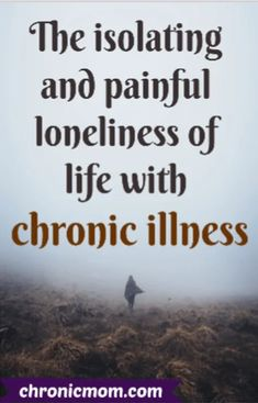 The isolating and painful loneliness of life with chronic illness | Chronic Mom