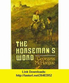 The Horsemans Word (9780385284721) Georgess McHargue , ISBN-10: 0385284721  , ISBN-13: 978-0385284721 ,  , tutorials , pdf , ebook , torrent , downloads , rapidshare , filesonic , hotfile , megaupload , fileserve