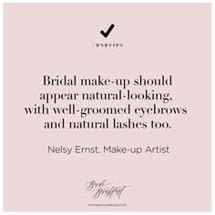 it's okay to ask for help that's what your bridesmaids are for Wedding Day Makeup Quotes bridal make up should appear natural looking with well groomed eyebrows and natural wedding day makeup quotes