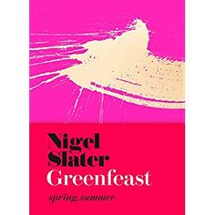 PDF Free Greenfeast: Spring, Summer (Cloth-covered, flexible binding): From the Bestselling Author of Eat: The Little Book of Fast Food Author Nigel Slater Nigel Slater, Vegetarian Cookbook, How To Eat Less, Got Books, Little Books, Plant Based Recipes, How To Take Photos, Summer Recipes, Book Format