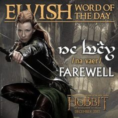 """The Hobbit: The Desolation of Smaug Elvish Word of the Day I saw this and in my head I'm thinking; """"I hope Tauriel never has to say this to Kili or the Dwarves."""" And started crying. Legolas, Kili And Tauriel, Thranduil, Gandalf, Tolkien Language, Elvish Language, The Hobbit Movies, O Hobbit, Fellowship Of The Ring"""