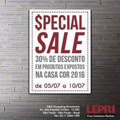 De 05 a 10 de Julho Special Sale D&D Shopping, produtos expostos Casa Cor 2016. E quem pegar o CUPOM de desconto na Casa Cor será válido até dia 31/07. Imperdível!