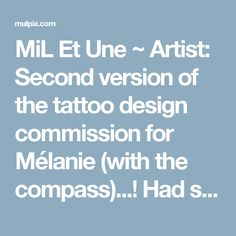 MiL Et Une ~ Artist: Second version of the tattoo design commission for Mélanie (with the compass)...! Had so much fun ...