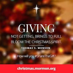 "A graphic with a blurred red and gold background combined with a quote by President Thomas S. Monson: ""Giving … brings to full bloom the Christmas spirit. Christmas Wuotes, Christmas Pictures, Xmas, Thomas S Monson, Follow The Prophet, Jesus Scriptures, Christian Holidays, Finding Jesus, True Meaning Of Christmas"