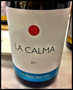El Alma del Vino.: Can Ràfols dels Caus La Calma 2011.