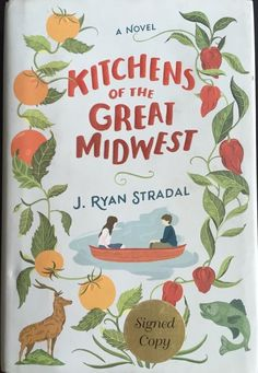 Kitchens of the Great Midwest A Novel Signed J Ryan Stradal HC DJ 2015