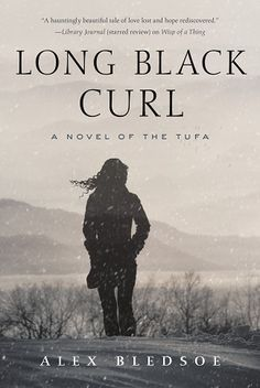 Long Black Curl by Alex Bledsoe - Ends Friday, July 17th, 2015