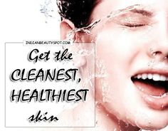 Get Clean, healthy skin : ♥ Indian Beauty Spot ♥