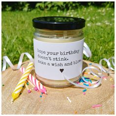 """This one says """"hope your birthday doesn't stink. make a wish and blow. Gifts For Dad, Gifts For Friends, Weak Immune System, Natural Air Purifier, Make A Wish, How To Make, Therapeutic Grade Essential Oils, Beeswax Candles, Save The Bees"""