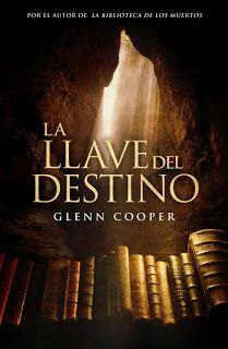 La Llave del Destino de Glenn Cooper