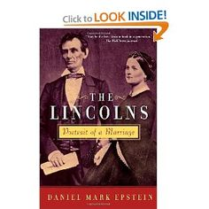 The Lincolns: Portrait of a Marriage by Daniel Mark Epstein -- A beautifully written look at this complex relationship.