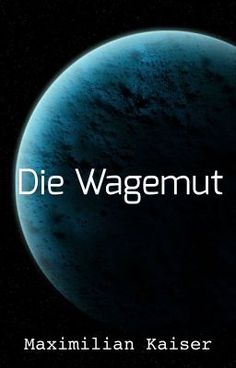 Die Wagemut #wattpad #science-fiction