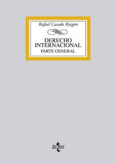 Derecho internacional. Parte general / Rafael Casado Raigón